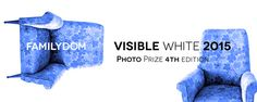 FAMILYDOM. Visible White 2015, PhotoPrize 4th edition Fino al 6 giugno 2015