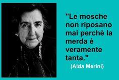 Alda Merini, il binomio genio e follia che condusse al sublime. Words Quotes, Sayings, Feelings Words, The Ugly Truth, Favorite Words, Bukowski, Love Words, Inspire Me, Decir No