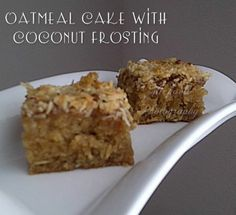 Oatmeal Cake with Coconut Frosting  (MAN! Doesn't that just sound DELICIOUS?!!)  1/2 cup quick cooking rolled oats 3/4 cup boiling water 1/4 cup unsalted butter 1/4 cup granulated Swerve or Stevia 1/2 cup lightly packed brown sugar 1 egg 2/3 cup almond flour 1/2 tsp baking soda  Mix oatmeal and boiling water together then cover it. Beat butter and sugars together until well combined. Add egg and beat again.  Sift together flour and baking soda then stir into the butter mixture. Fold in the…