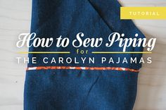 How to insert and sew piping by Closet Case Files