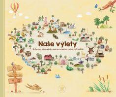 """Kniha """"Naše výlety"""" je originálním dárkem pro všechny, kteří rádi podnikají výlety po České…"""
