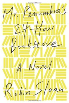 Mr. Penumbras 24-Hour Bookstore: A Novel by Robin Sloan, Worcester Fiction	 PS3619.L6278 M77 2012  http://librarycatalog.becker.edu/search~S0/i?SEARCH=0374214913
