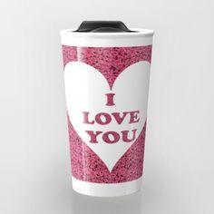 I Love You, My Love, Travel Mug, Collections, Mugs, Tableware, Te Amo, Dinnerware, Je T'aime