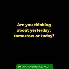 Focus on today. TODAY!  Read my Self-Improvement guide: PRESS LINK IN BIO  Have a GREAT day!  The Self-Improvement Guy