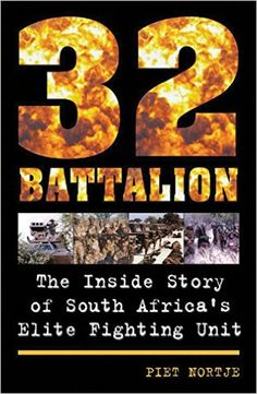 Buy 32 Battalion: The Inside Story of South Africa's Elite Fighting Unit by Piet Nortje and Read this Book on Kobo's Free Apps. Discover Kobo's Vast Collection of Ebooks and Audiobooks Today - Over 4 Million Titles!
