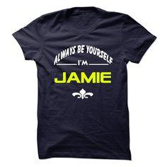 Always be yourself ヾ(^▽^)ノ JAMIEAlways be yourself JAMIEJAMIE Shirt, JAMIE Hoodie, JAMIE Hoodies, JAMIE Year, JAMIE Name, JAMIE Birthday, JAMIE Why always me