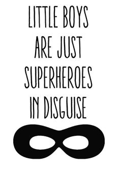 Handmade item in the UK High quality print Little boys are just superheroes in disguise A lovely monochrome wall print for your little superhero s