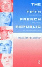 A presidential history of the Fifth French Republic