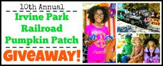 It's time for PUMPKINS and the 10th annual Irvine Park Railroad Pumpkin Patch Giveaway!