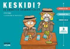 Découvrez un extrait et testez le fichier KESKIDI qui rassemble 30 enquêtes grammaticales pour réviser en CE1/CE2. L'essayer c'est l'adopter.