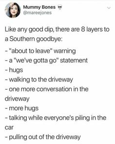 That long southern goodbye! Funny Southern Sayings, Southern Humor, Southern Girl Quotes, Southern Belle Secrets, Southern Girls, Southern Pride, Southern Living, Texas Humor, Funny Quotes
