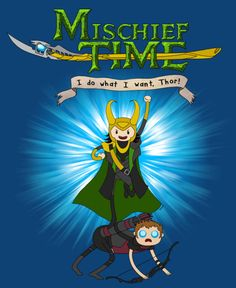 "Mischief Time, ""I do what I want, Thor!""  Loki and Hawkeye in the style of Adventure Time."