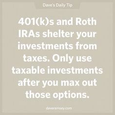 401(k)s and Roth IRAs shelter your investments from taxes.  Only use taxable investments after you max out those options.  07.31.13