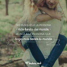 Busca a la persona que haga más bonito tu mundo #amor #love