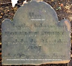 Buying a Gerristten beach house? Don't be surprised to find Dutch tombstones dating way back to the 1700s still lying around this quaint little neighborhood right here in Brooklyn