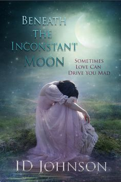 Beneath the Inconstant Moon by ID Johnson. Historical Romantic Suspense. $0.99 http://www.ebooksoda.com/ebook-deals/beneath-the-inconstant-moon-by-id-johnson