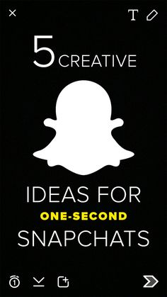 5 creative ideas for one-second Snapchats (besides full frontal)