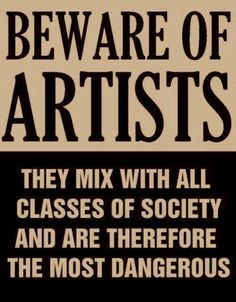 ACTUAL POSTER FROM THE MID-50'S ISSUED BY SENATOR JOSEPH MCCARTHY AT THE HEIGHT OF THE RED SCARE AND ANTI COMMUNIST WITCH HUNT IN WASHINGTON.  ALL ARTISTS WERE SUSPECT.  (SOURCE: CHRISBATTLEART, VIA ANGELARECADA)