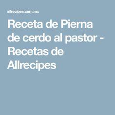 Receta de Pierna de cerdo al pastor - Recetas de Allrecipes