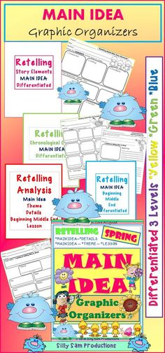 Main Idea SPRING! Retelling Graphic Organizers MAKE LEARNING FUN! MAIN IDEA comes alive with these COMPREHENSION Skills GRAPHIC ORGANIZERS *READERS WORKSHOP *CENTERS *HOMEWORK *READING INCENTIVE PROGRAMS $