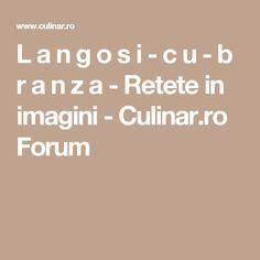 L a n g o s i  -  c u  - b r a n z a - Retete in imagini - Culinar.ro Forum