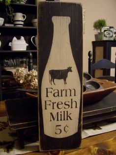 Above cabinets Farm Fresh Milk Primitive Wood Sign Milk by DaisyPatchPrimitives Primitive Homes, Primitive Wood Signs, Primitive Kitchen, Rustic Wood Signs, Primitive Crafts, Wooden Signs, Country Primitive, Primitive Pillows, Country Sampler