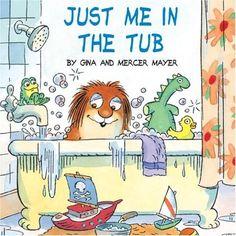 Just Me in the Tub (Little Critter) by Mercer Mayer http://smile.amazon.com/dp/0307128164/ref=cm_sw_r_pi_dp_D.Fiub1K4CZGC