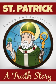 St. Patrick A Truth Story | Learn the story of St. Patrick in a read aloud format your entire family can enjoy. BONUS: recommended resources for homeschooling