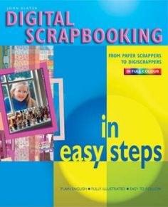 Digital Scrapbooking in Easy Steps