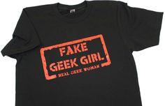 Fake Geek Girl Shirt **LAST CHANCE**
