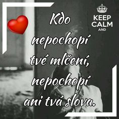 mlčení Forever Love, Motto, My Life, Language, Love You, Advice, Humor, Motivation, Quotes