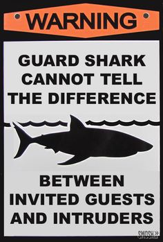 Warning: Guard shark cannot tell the difference between invited guests and intruders