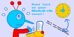 Some encouragement to the rest of you brave souls out there fighting to finish your novel for NaNoWriMo this year!