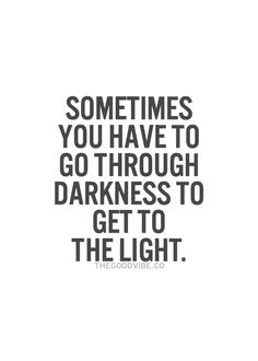...hold to it....find the light and then be the light for others...so thru you other will see the light of God that you have found