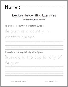 Students get a chance to work on their handwriting and spelling while learning about the western European country of Belgium. They are asked to read, trace, and write each sentence. This worksheet is available in print manuscript or cursive script.