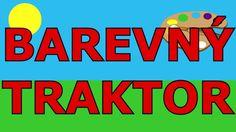 🎨🚜🇨🇿Barevný traktor - Učíme se barvy - Animované barvy pro děti a nejmenší Signs, Tractor, Shop Signs, Sign