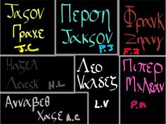 The Seven's names in Ancient Greek this is really cool. Jason Grace, Percy Jackson, Frank Zhang, HAzel Levesque, Leo VAldez, Piper McLean, Annabeth Chase. You can actually figure out which is which :D