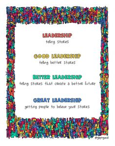 Leadership Is Telling Stories - gapingvoid art