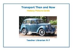 Transport Then and Now: History Picture Cards 80 different picture cards to visually introduce the History of Transport to young children. The vehicles include carriages to cars, coaches to buses, steam trains to diesel and electric, trams, bicycles and motorbikes, balloons and zeppelins, camel trains to road trains.Young children are able to absorb a great deal of sophisticated knowledge, through viewing the details in pictures, before they are able to read.These cards would be suited to…