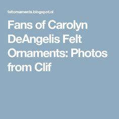 Fans of Carolyn DeAngelis Felt Ornaments: Photos from Clif