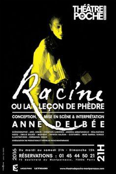 Théâtre : Racine ou la leçon de Phèdre - De et avec Anne Delbée - Théâtre de Poche Montparnasse - Paris 6 http://www.parisladouce.com/2016/09/theatre-racine-ou-la-lecon-de-phedre-de.html