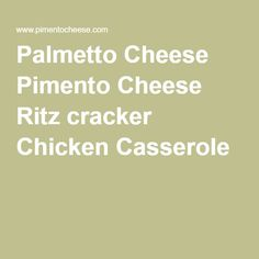 Palmetto Cheese Pimento Cheese Ritz cracker Chicken Casserole