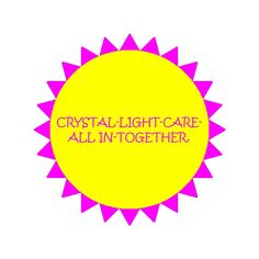 Kat's Switchphrase for September 25, 2014: CRYSTAL-LIGHT-CARE-ALL IN-TOGETHER.  (Purify, neutralize and access Universal Knowledge, lighten your mood, be inspired, remember and retain totally enjoy, embrace and absorb breakthroughs on all levels, become single-minded, have it all together.)   I am presenting this inside a Magenta Sunshine Energy Circle.    More Kat Switchphrases at ksp.blueiris.org more on Switchwords at aboutsw.blueiris.org and on Energy Circles at ec.blueiris.org