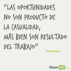 Las oportunidades no son producto de la casualidad, más bien son resultado del trabajo #motivacion #empresas