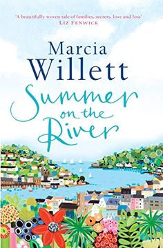 Summer On The River b y Marcia Willett http://www.amazon.co.uk/ 8/10