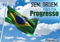 Sem ORDEM não há PROGRESSO! #brazil