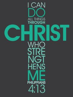 Philippians 4:13 favorite verse ever.