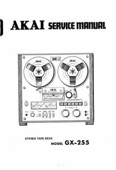 Akai GX-255 reel to reel tape recorder Service Manual  100 satisfaction guaranteed  100 Virus Free DOWNLOAD
