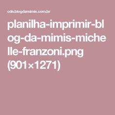 planilha-imprimir-blog-da-mimis-michelle-franzoni.png (901×1271)