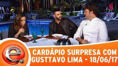 Programa Eliana (18/06/17) - Cardápio Surpresa com Gusttavo Lima